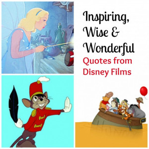 19 Inspiring, Wise and Wonderful Quotes from Disney Films