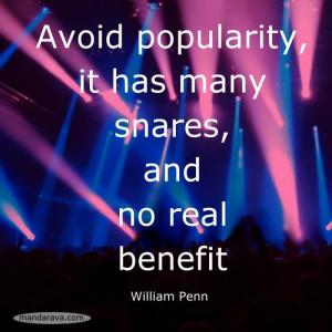 Famous Quotations – William Penn – Avoid Popularity