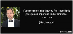 ... it gives you an important kind of emotional connection. - Marc Newson