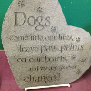 Dogs come into our lives, leave paw prints on out hearts, and we are ...