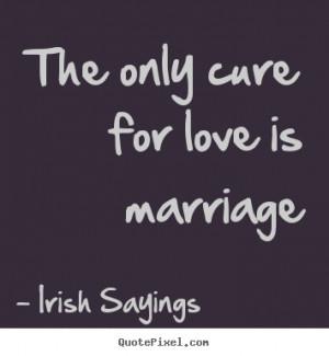 irish sayings wedding quotes and sayings inspirational secrets of a