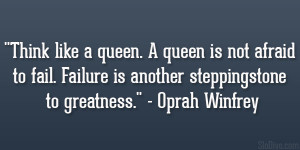 "... . Failure is another steppingstone to greatness."" – Oprah Winfrey"