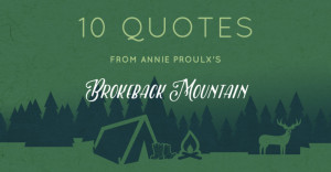 10 Quotes From Annie Proulx's Brokeback Mountain