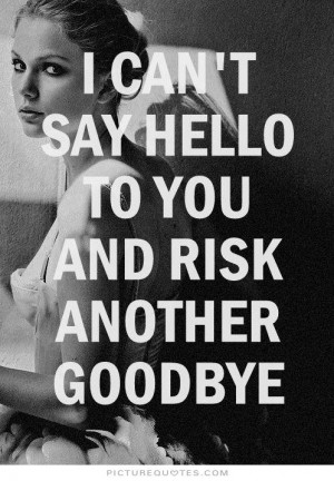 Sad Goodbye Quotes For Family Goodbye picture quote #1