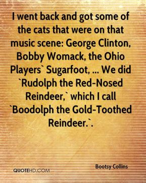 Bootsy Collins - I went back and got some of the cats that were on ...