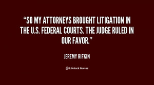 So my attorneys brought litigation in the U.S. federal courts. The ...