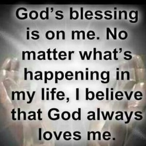 God's blessing is on me