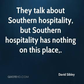 They talk about Southern hospitality, but Southern hospitality has ...