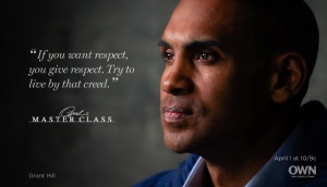 ... give respect. Try to live by that creed.