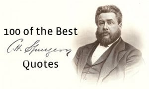 100 of the Best Charles Spurgeon Quotes