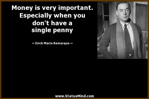 Money is very important. Especially when you don't have a single penny ...