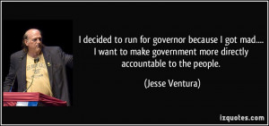 quote-i-decided-to-run-for-governor-because-i-got-mad-i-want-to-make ...