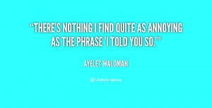 Quotes About Someone Annoying You