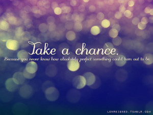 quote book on tumblr Take A Chance