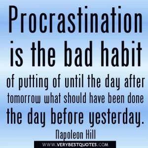 Procrastination quotes procrastination is the bad habit of putting of ...