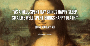 quote-Leonardo-da-Vinci-as-a-well-spent-day-brings-happy-sleep-89612 ...