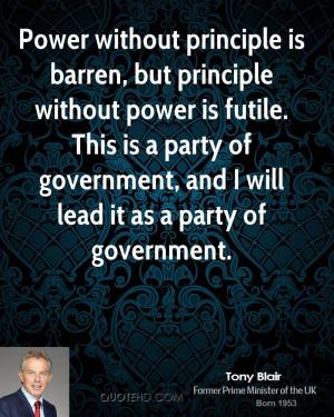 tony-blair-tony-blair-power-without-principle-is-barren-but-principle ...