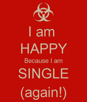 Am Single Again I am happy because i am single