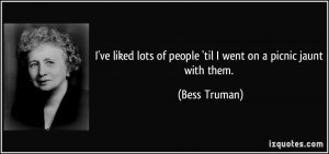 More Bess Truman Quotes