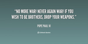quote-Pope-Paul-VI-no-more-war-never-again-war-if-58133.png