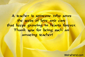 teacher is someone who sows the seeds of love and care that keeps ...