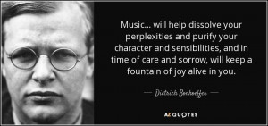 ... , will keep a fountain of joy alive in you. - Dietrich Bonhoeffer