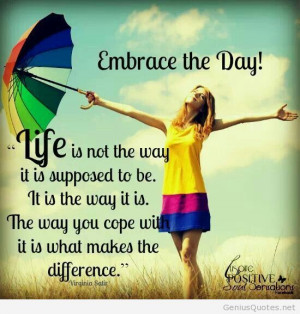 Embrace the Day Happy day quote