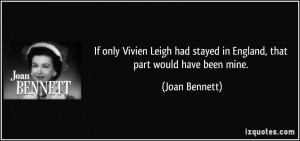 If only Vivien Leigh had stayed in England, that part would have been ...