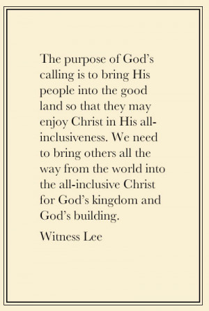 The purpose of God's calling is to bring His people into the good ...