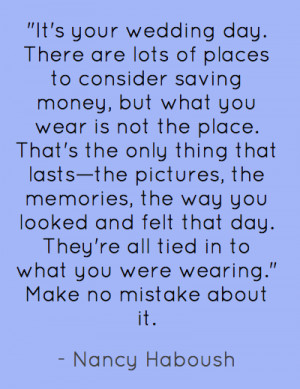Source: http://pinaquote.com/quote/its-your-wedding-day-there-are-lots ...