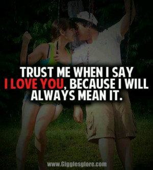 Trust me when I say I love you