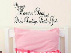 vinyl wall decal quote She was heaven sent and shes daddys little girl