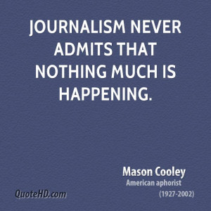 Journalism never admits that nothing much is happening.