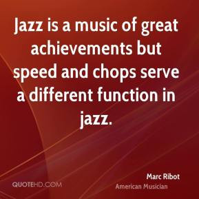 Marc Ribot - Jazz is a music of great achievements but speed and chops ...