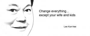Lee_kun_hee_change_everything