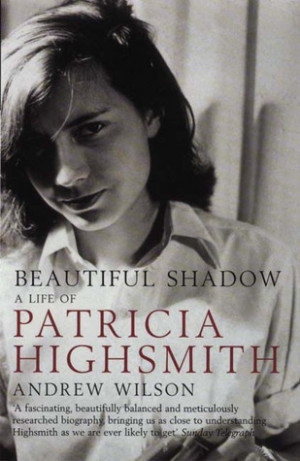 "... Beautiful Shadow: A Life of Patricia Highsmith"" as Want to Read"