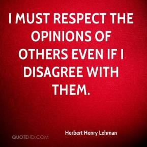 Respect Others Quotes Must respect the opinions