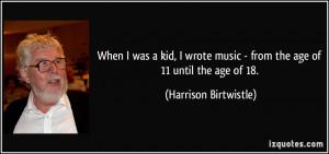 More Harrison Birtwistle Quotes
