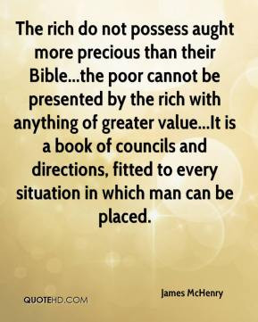 McHenry - The rich do not possess aught more precious than their Bible ...