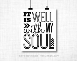 It is Well With My Soul, Inspirational Printable Poster, Bible, Quote ...