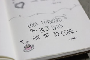 look_forward_the_best_is_yet_to_come-1604.jpg
