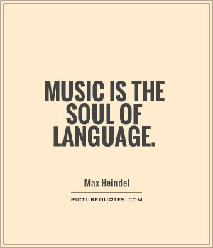 music is the soul of language picture quote 1