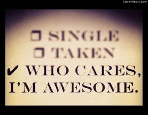 Who Cares Im Awesome