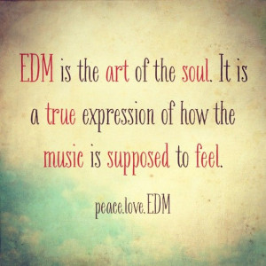 Electronic Dance Music Quotes Electronic music quotes,