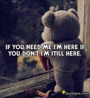 If you need me I