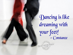 ... Dance Quotes About Life: Dancing Quotes And The Picture Of Dancing