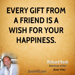 File Name : richard-bach-novelist-quote-every-gift-from-a-friend-is-a ...