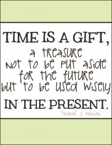 time is a gift, thomas s. monson quote