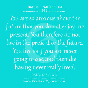 Dalai Lama quotes, live in the present quotes, future quotes, you are ...