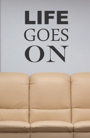 LIFE GOES ON decal sticker wall beautiful words 2pac tupac nice quote